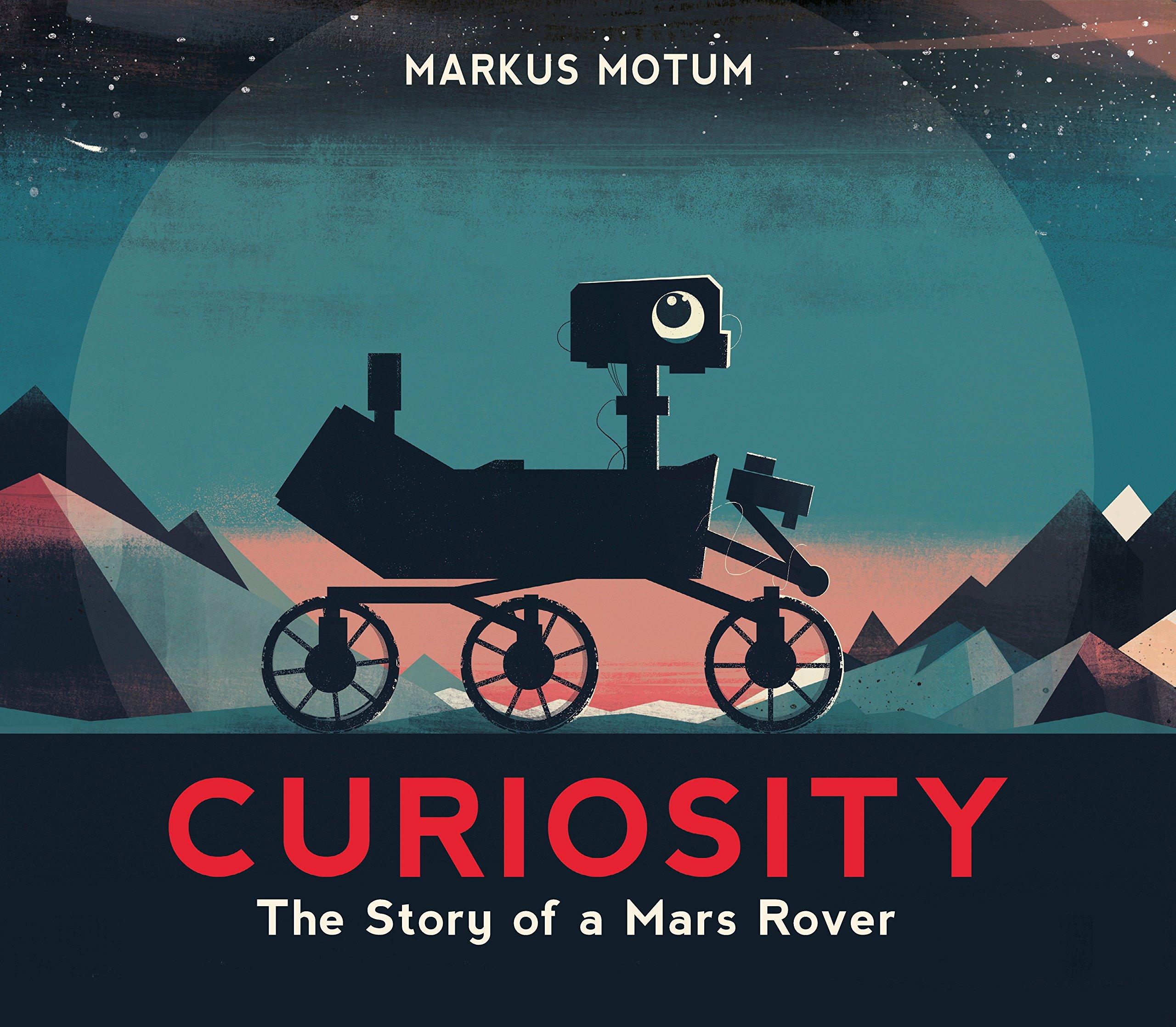 Curiosity: The Story of a Mars Rover: Motum, Markus, Motum, Markus ...