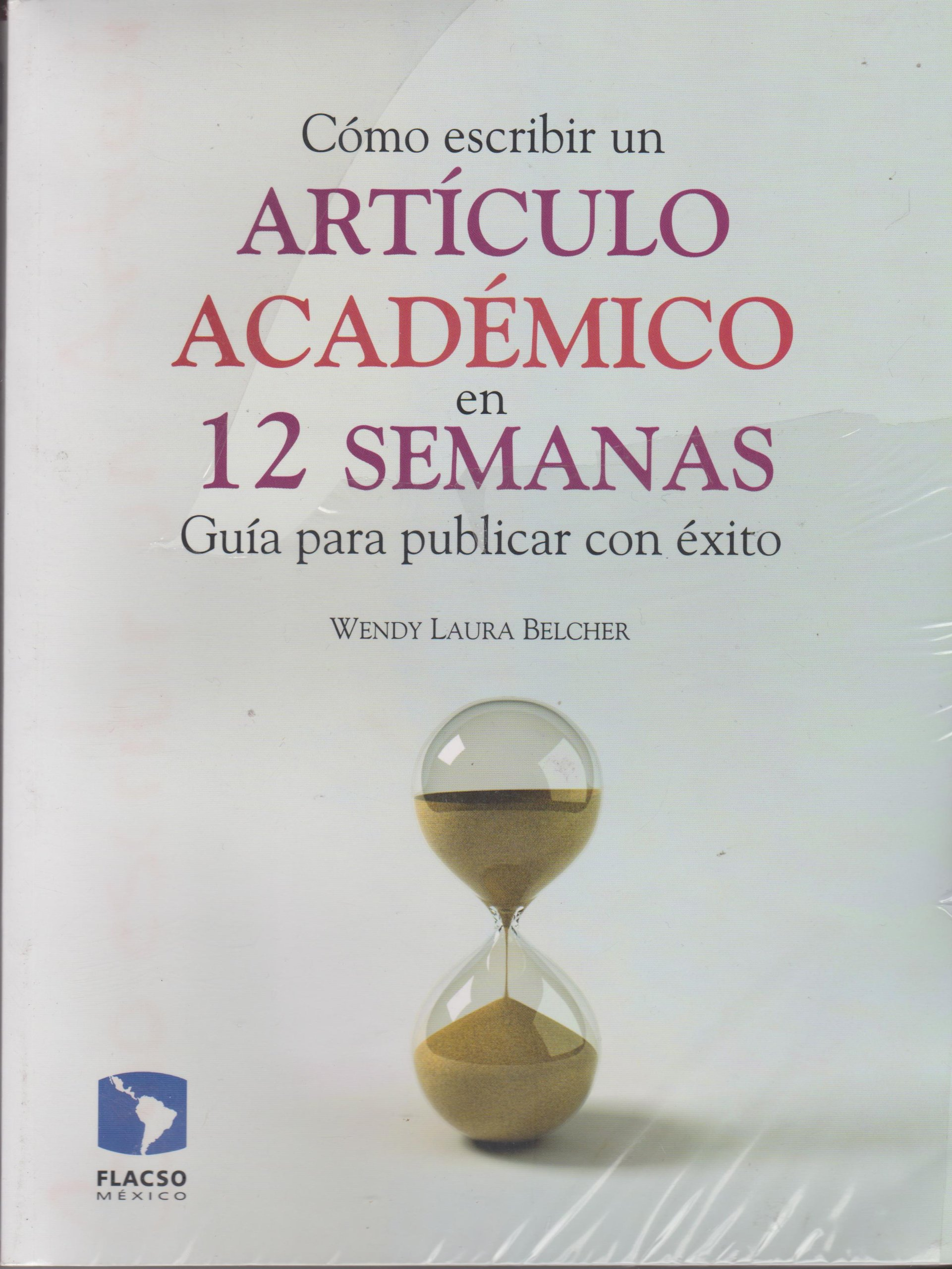 Como escribir un articulo academico en 12 semanas. Guia para publicar con exito (Spanish Edition) pdf epub