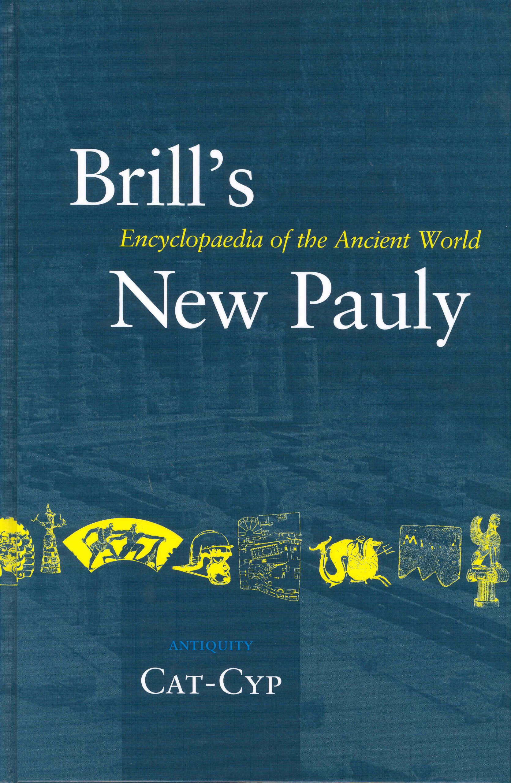 Brill's New Pauly: Encyclopaedia of the Ancient World: Antiquity, Volume 3 (Cat - Cyp)