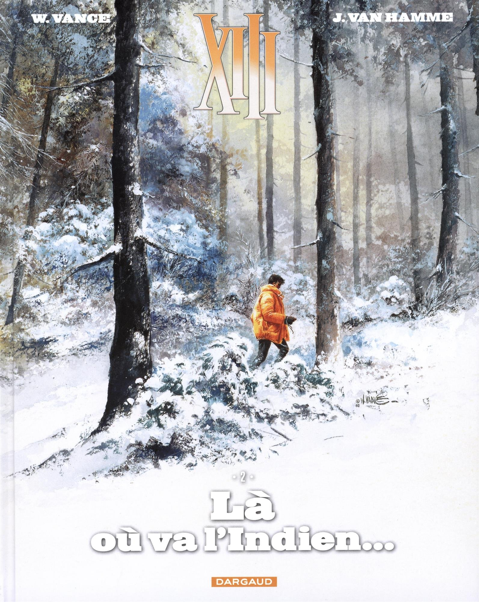 XIII, Tome 2 : Là où va l'Indien: Amazon.co.uk: William Vance, Petra, Jean  Van Hamme: 9782505067757: Books