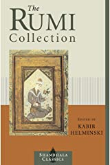 The Rumi Collection: An Anthology of Translations of Mevlana Jalaluddin Rumi (Shambhala Classics) Paperback