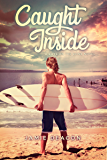 Caught Inside (Boys on the Brink Book 1)