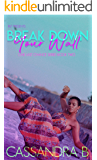 Break Down Your Wall (One Last Chance Series Book 2)