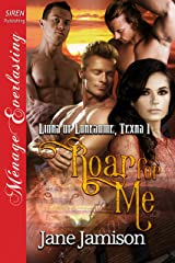 Roar for Me [Lions of Lonesome, Texas  1] (Siren Publishing Menage Everlasting) Kindle Edition