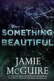 Something Beautiful: A Novella (English Edition)