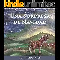 Una Sorpresa de Navidad: Un Cuento Infantil de Navidad (English Edition)