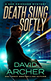 Death Sung Softly - A Sam Prichard Mystery Thriller (Sam Prichard, Mystery, Thriller, Suspense, Private Investigator Book 2)