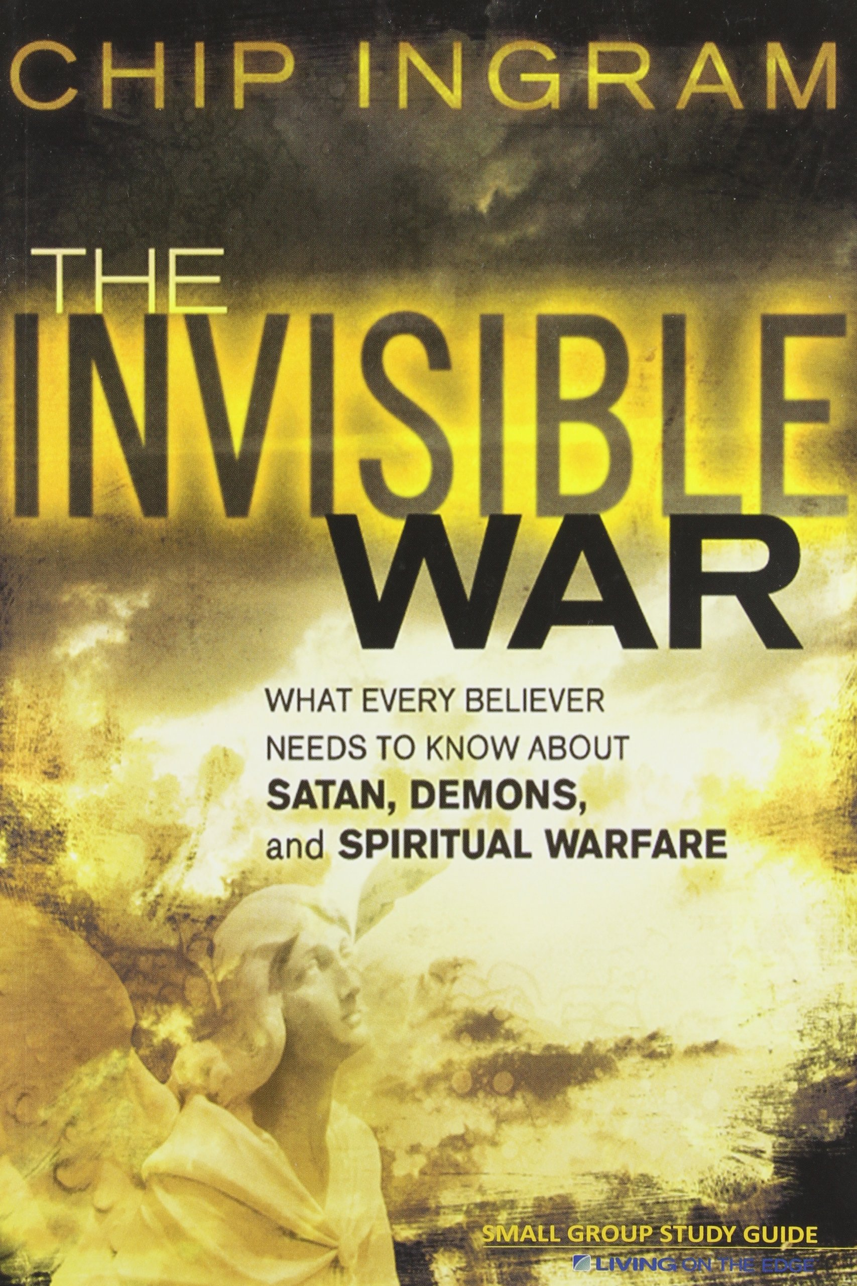 the invisible war study guide what every believer needs to know rh amazon com Chip Ingram Bible Studies chip ingram the invisible war study guide pdf