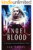 Angel Blood: A Dystopian Paranormal Romance Novel