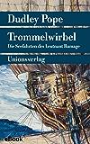 Trommelwirbel: Die Seefahrten des Leutnant Ramage. Roman (Unionsverlag Taschenbücher)