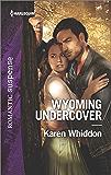 Wyoming Undercover (Harlequin Romantic Suspense)