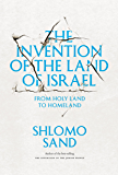 The Invention of the Land of Israel: From Holy Land to Homeland