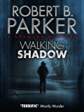 Walking Shadow (A Spenser Mystery) (The Spenser Series Book 21)