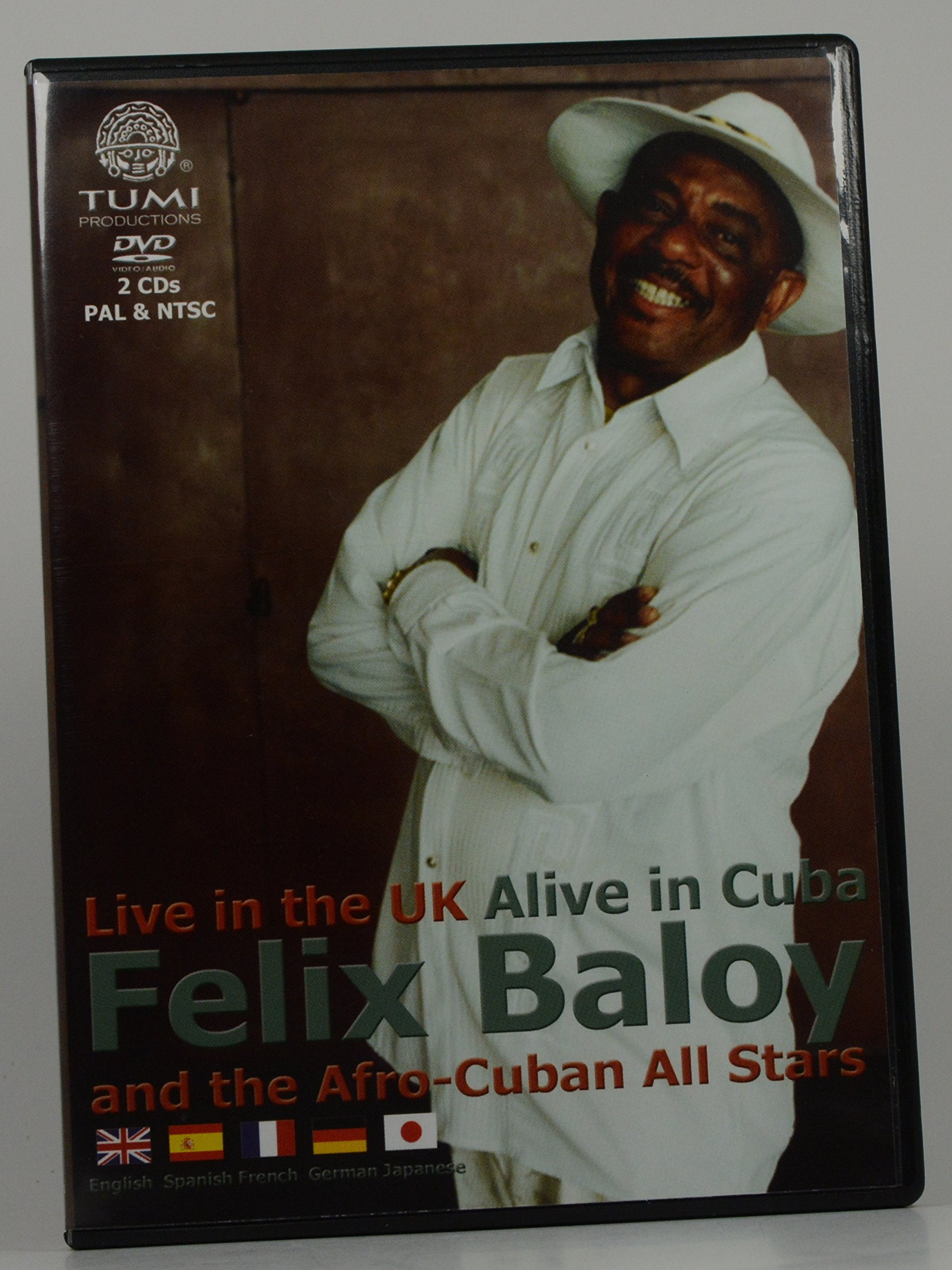 Felix Baloy & the Afro-Cuban All Stars: Live in the UK Alive in Cuba by Tumi Records
