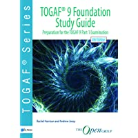 TOGAF 9 foundation study guide: preparation for TOGAF 9 part 1 examination