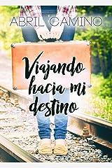 Viajando hacia mi destino (Bilogía Destino nº 1) (Spanish Edition) Kindle Edition