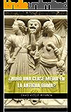 ¿Hubo una clase media en la Antigua Roma?