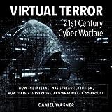 Virtual Terror: 21st Century Cyber Warfare