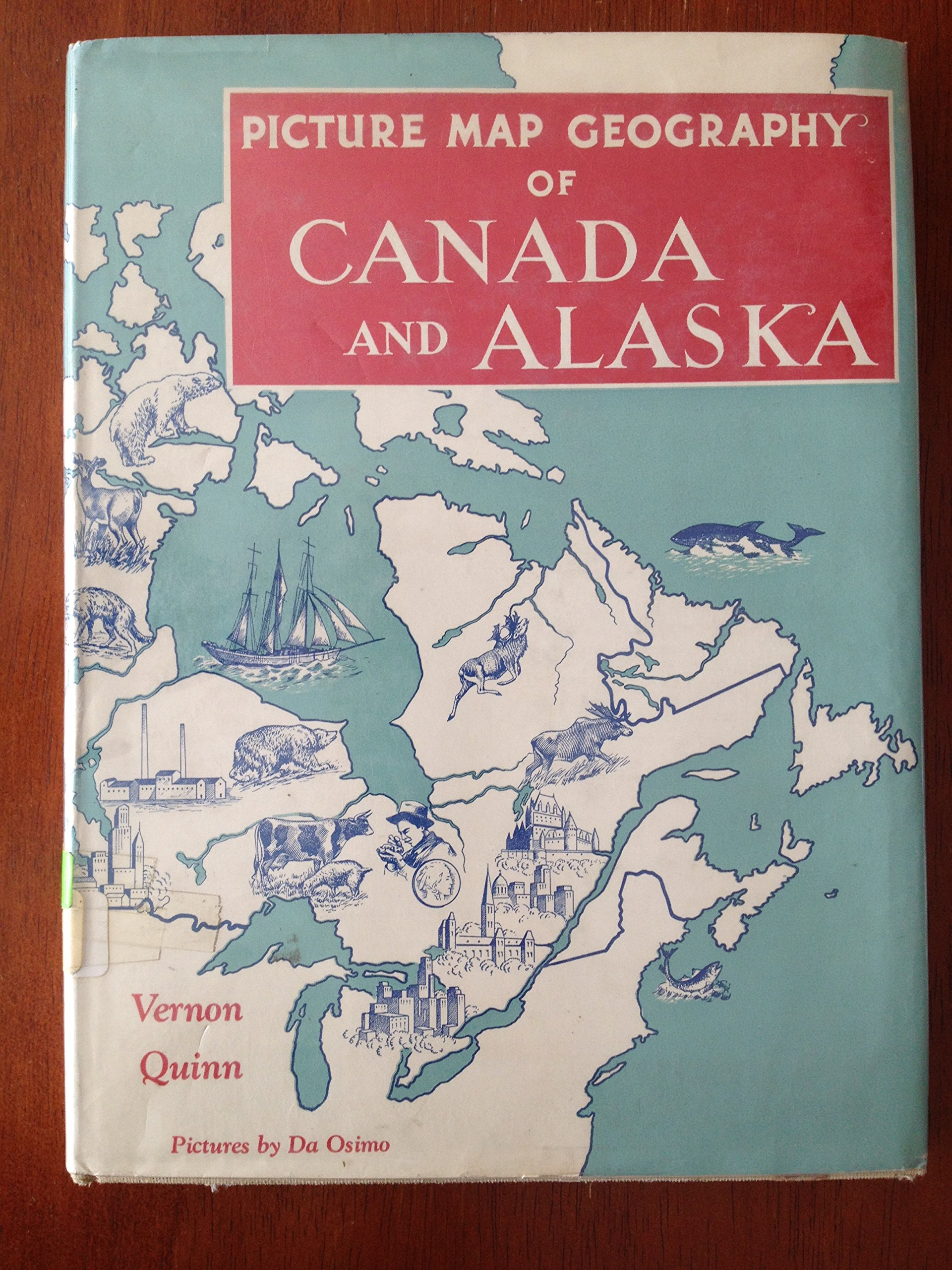 Picture Map Geography Of Canada And Alaska Vernon Quinn Amazon Com