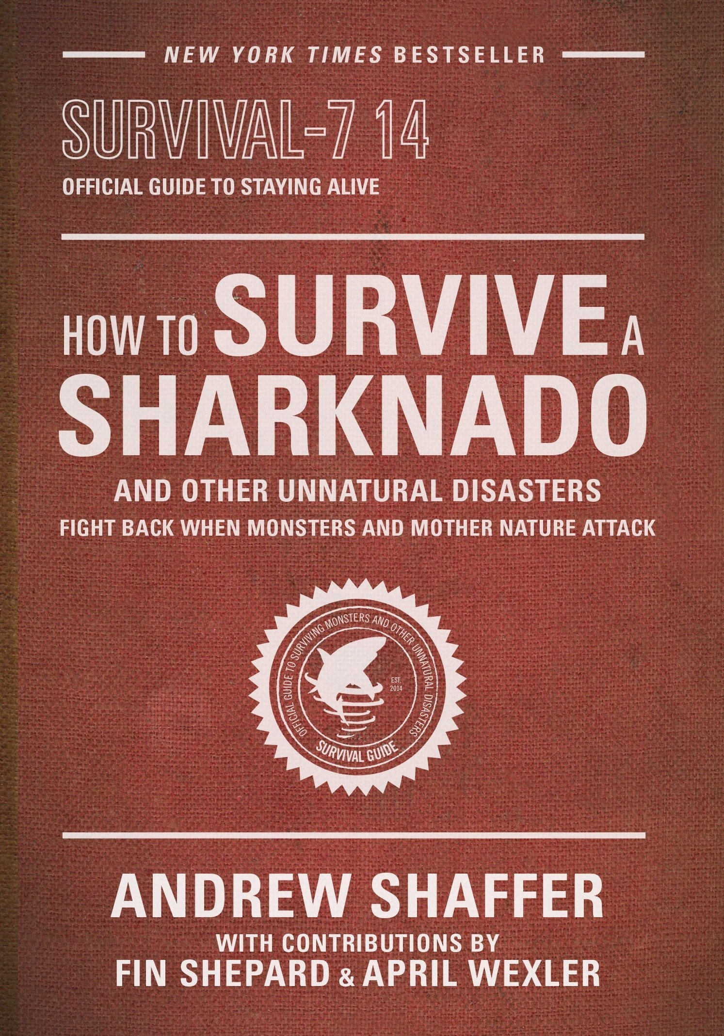 How to Survive a Sharknado: Fight Back When Monsters and Mother ...