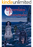 Microrrelatos Paranormales: 30 microrrelatos de Testimonios Paranormales