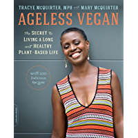 Ageless Vegan: The Secret to Living a Long and Healthy Plant-Based Life