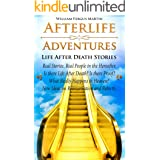 Afterlife Adventures: Life After Death Stories | What Happens when We Die | Is there Proof?
