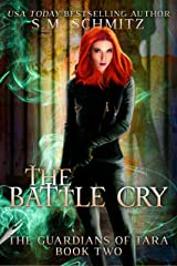 The Battle Cry (The Guardians of Tara Book 2) Kindle Edition