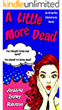 A Little More Dead: An Afterlife Adventures Novel (A Paranormal Ghost Cozy Mystery Series Book 3)