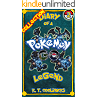 Diary of a Pokemon Go Legend: Collection 2