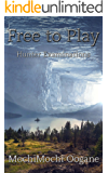 Free to Play: Hunter Examinations: Strongest F2Per: A LitRPG Webnovel Volume 2 (Free to Play: Strongest F2Per)