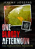 One Bloody Afternoon - The Hungerford Massacre