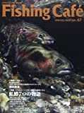Fishing Cafe´ VOL.47 特集:虹鱒7つの物語