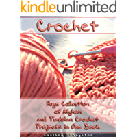 Crochet: Huge Collection of Afghan and Tunisian Crochet Projects in One Book