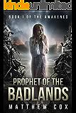 Prophet of the Badlands (The Awakened Book 1)