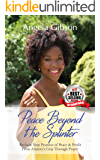 Peace Beyond the Splinter: Reclaim Your Promise of Peace & Profit from Anxiety's Grip Through Prayer