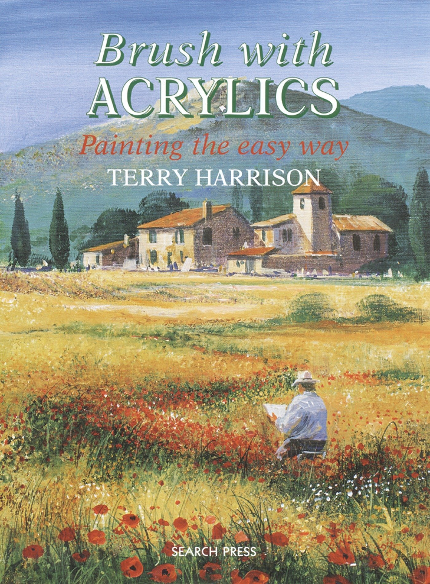 Brush with Acrylics: Painting the Easy Way (Practical Art Book from Search Press)
