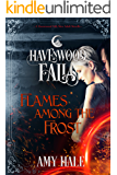 Flames Among the Frost (Havenwood Falls Book 11)