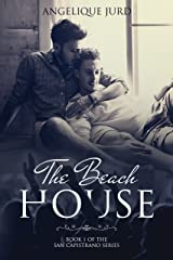 The Beach House (The San Capistrano Series Book 1) Kindle Edition