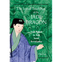 The Sexual Teachings of the Jade Dragon: Taoist Methods for Male Sexual Revitalization (English Edition)