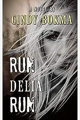 Run Delia Run Kindle Edition