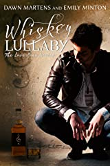 Whiskey Lullaby (Love Song Series Book 1) Kindle Edition