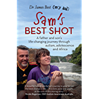Sam's Best Shot: A father and son's life-changing journey through autism, adolescence and Africa