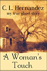 A Woman's Touch: My True Ghost Story Kindle Edition
