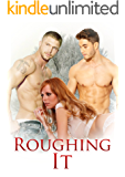 MMF: Menage Romance: Roughing It (MMF Bisexual Romance: Menage: Short Story): MMF Menage (Menage, MMF, Bisexual, Threesome) (English Edition)