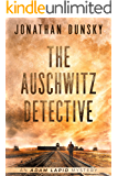 The Auschwitz Detective (Adam Lapid Historical Mysteries Book 6)