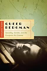 Queer Bergman: Sexuality, Gender, and the European Art Cinema Kindle Edition