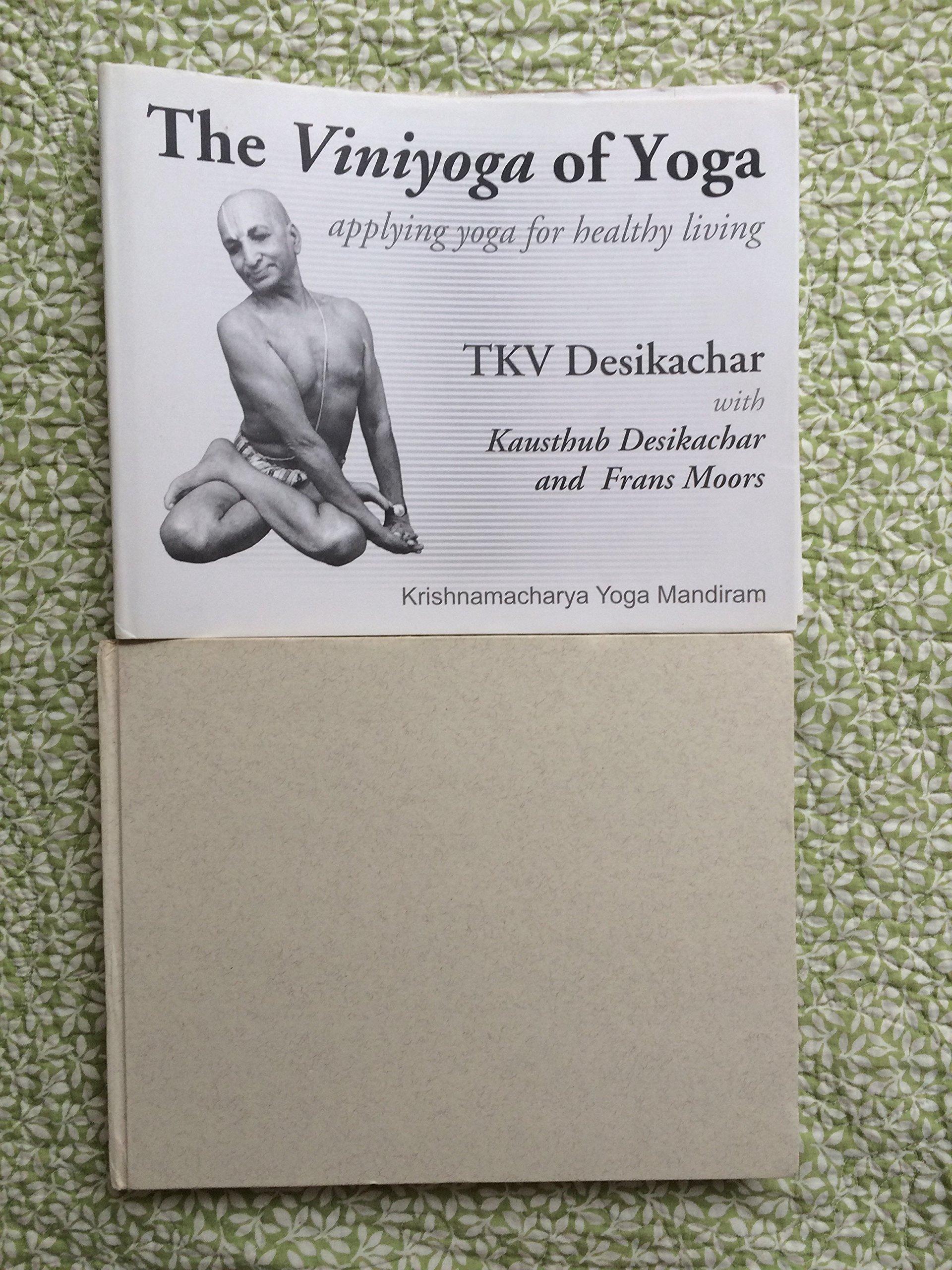 The Viniyoga of Yoga, Applying yoga for healthy living: TKV ...