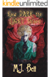 How Dark the Light Shines (Chronicles of the Secret Prince Book 3)