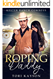 Roping the Daddy (Kester Ranch Cowboys Book 3)